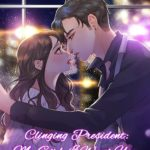 Clinging President – My Girl, I Want You 总裁缠身:女人,要定你 by 凉凉 Liang Liang (HE)